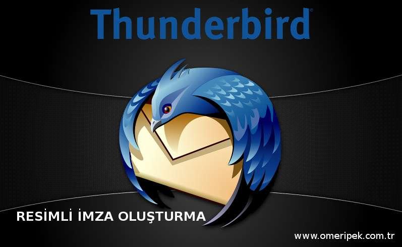 Thunderbird resimli imza oluşturma ve mail ayarları